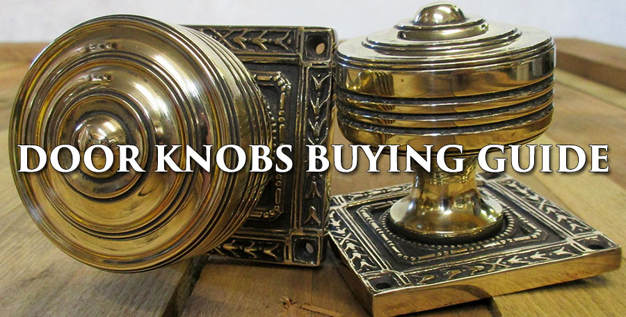 Door Knobs Buying Guide - Tips From Period Home Style
