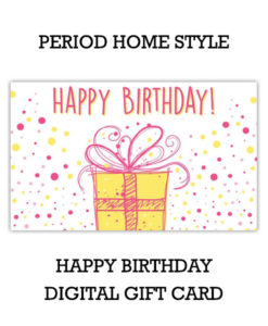Period Home Style Happy Birthday Gift Card (Digital)